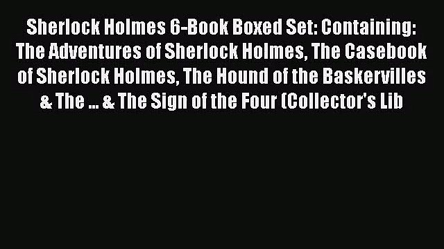 Sherlock Holmes 6-Book Boxed Set: Containing: The Adventures of Sherlock Holmes The Casebook