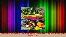 Knackig  frisch 50 einfache Rezepte mit Gemüse und Früchten PDF Herunterladen