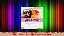 Fettarm kochen  gesund essen Grundzüge und Praxis Mit 180 schmackhaften Rezepten PDF Herunterladen