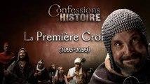 Confessions d'Histoire - La Première Croisade (1095-1099)