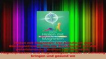 Heilen mit Magneten Das Handbuch zum Biomagnetismus Wie Sie Ihre Energie mit den PDF Kostenlos