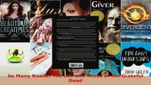 Read  So Many Roads The Life and Times of the Grateful Dead EBooks Online