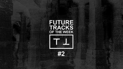 ⊺ FUTURE TRACKS OF THE WEEK #2 ⊺ TMPL ⊺