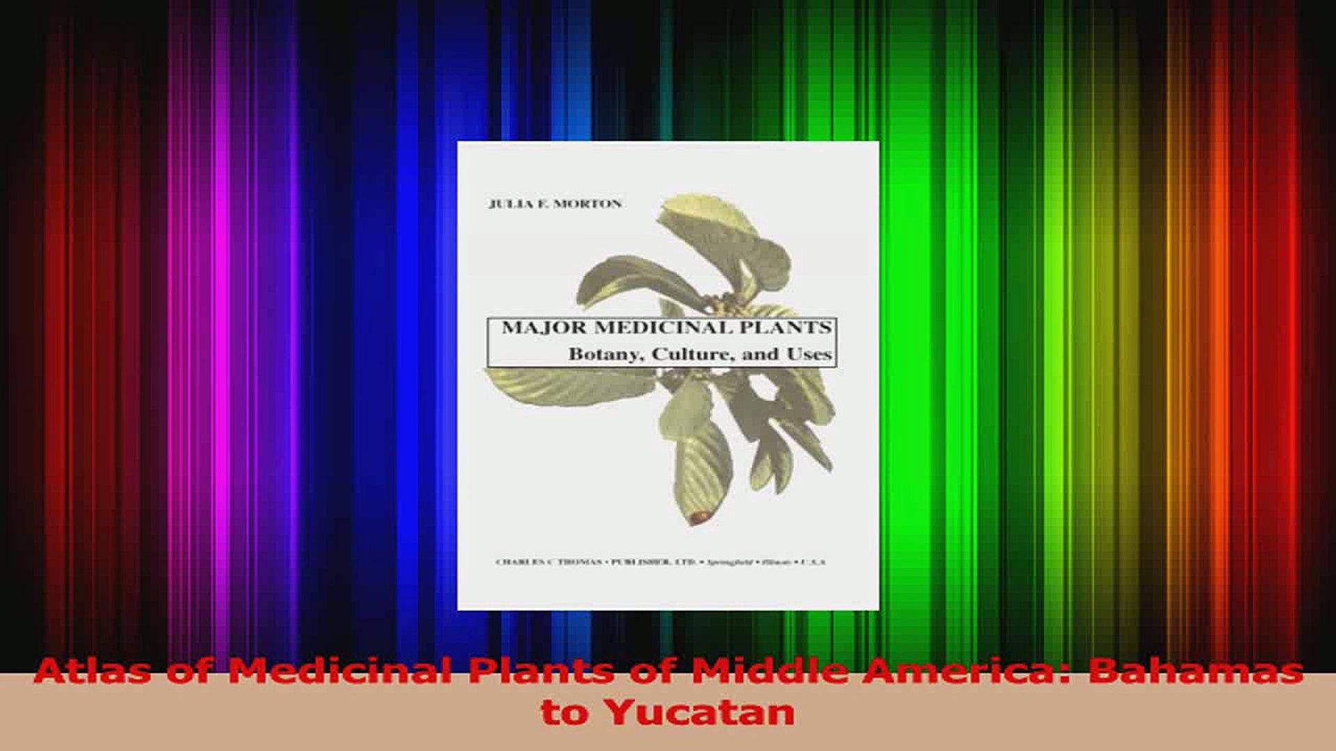 Atlas of Medicinal Plants of Middle America Bahamas to Yucatan