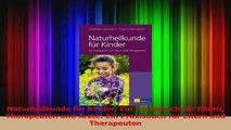 Naturheilkunde für Kinder Ein Praxisbuch für Eltern Therapeuten und Ärzte Ein Praxisbuch PDF Lesen