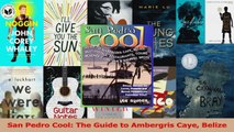 PDF Download  San Pedro Cool The Guide to Ambergris Caye Belize PDF Full Ebook