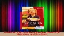 Kochen für Polly Einfach und lecker Rezepte für Kleinkinder und ihre Eltern PDF Herunterladen