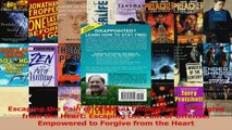 Escaping the Pain of Offense Empowered to Forgive from the Heart Escaping the Pain of Download