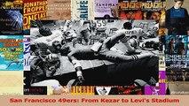 Read  San Francisco 49ers From Kezar to Levis Stadium Ebook Free