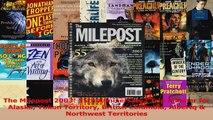 PDF Download  The Milepost 2003 55th Anniversary  Trip Planner for Alaska Yukon Territory British Read Online