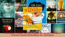 Read  Allergies Make Your Allergies Go Away Forever Proven Home Remedies for Allergies PDF Free