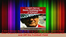 Download  I Aint Never Been Nothing but a Winner Coach Paul Bear Bryants 323 Greatest Quotes PDF Free