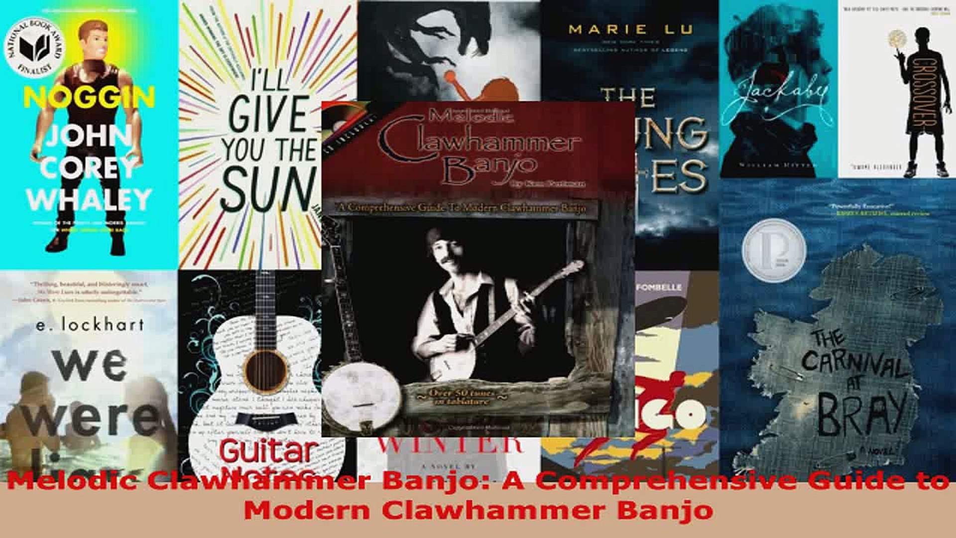 Download  Melodic Clawhammer Banjo A Comprehensive Guide to Modern Clawhammer Banjo PDF Online