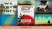 Read  The Alzheimers Diet A StepbyStep Nutritional Approach for Memory Loss Prevention and EBooks Online