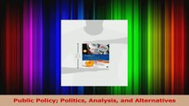 PDF Download  Public Policy Politics Analysis and Alternatives Download Online