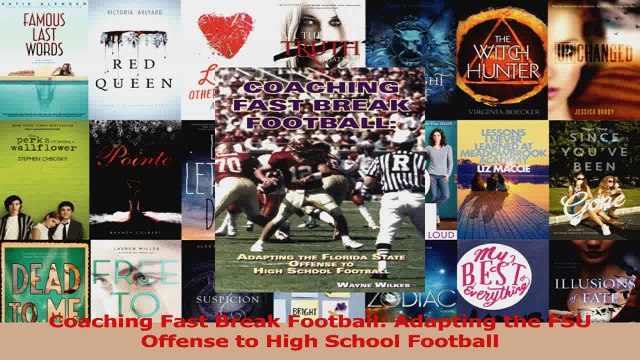 Read  Coaching Fast Break Football Adapting the FSU Offense to High School Football Ebook Free