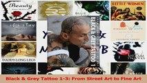PDF Download  Black  Grey Tattoo 13 From Street Art to Fine Art Read Full Ebook