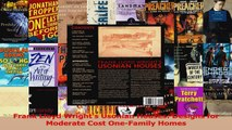 Read  Frank Lloyd Wrights Usonian Houses Designs for Moderate Cost OneFamily Homes Ebook Free