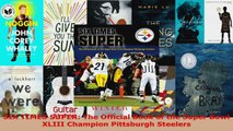 Download  SIX TIMES SUPER The Official Book of the Super Bowl XLIII Champion Pittsburgh Steelers Ebook Online