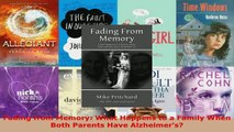 Download  Fading from Memory What Happens to a Family When Both Parents Have Alzheimers Ebook Free