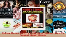 Read  Kidney Stones How To Treat Kidney Stones How To Prevent Kidney Stones PDF Free