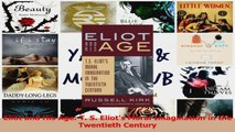 PDF Download  Eliot and His Age T S Eliots Moral Imagination in the Twentieth Century Read Online