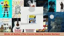 Download  Birds of Belize The Corrie Herring Hooks Series PDF Free