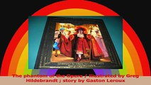 The phantom of the Opera  illustrated by Greg Hildebrandt  story by Gaston Leroux Download