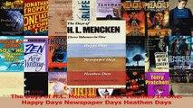 PDF Download  The Days of HL Mencken Three Volumes In One Happy Days Newspaper Days Heathen Days Download Online