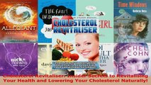 Read  Cholesterol Revitaliser Insider Secrets to Revitalising Your Health and Lowering Your Ebook Free