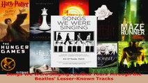 Read  Songs We Were Singing Guided Tours Through the Beatles LesserKnown Tracks EBooks Online