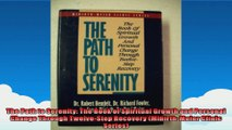 The Path to Serenity The Book of Spiritual Growth and Personal Change Through TwelveStep