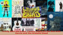 Read  Living with the Dead Twenty Years on the Bus with Garcia and the Grateful Dead EBooks Online