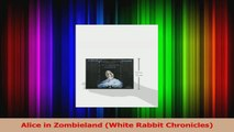 PDF Download  Alice in Zombieland White Rabbit Chronicles PDF Online