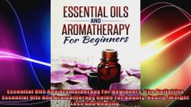 Essential Oils And Aromatherapy For Beginners The Definitive Essential Oils And