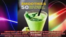 SMOOTHIES 50 Green Smoothie Cleanse Recipes Easy and Delicious Smoothie detox Smoothies