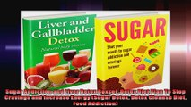 Sugar Addiction and Liver Detox Boxset Detox Diet Plan To Stop Cravings and Increase