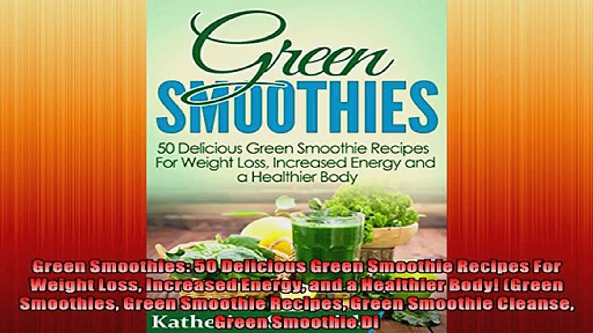Green Smoothies 50 Delicious Green Smoothie Recipes For