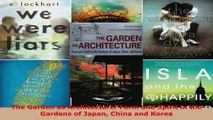 Read  The Garden as Architecture Form and Spirit in the Gardens of Japan China and Korea Ebook Free