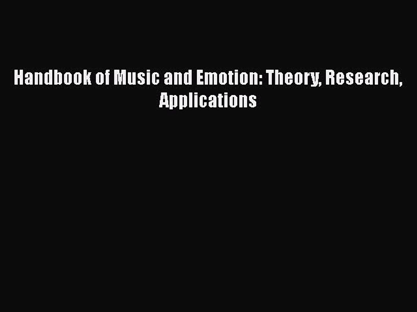Handbook of Music and Emotion: Theory Research Applications [Download] Full  Ebook