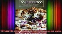 30 Under 300 healthy unique recipes under 300 calories gluten free sugar free dairy free