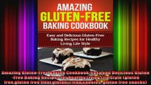 Amazing GlutenFree Baking Cookbook Easy and Delicious GlutenFree Baking Recipes for