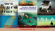 PDF Download  Perfect Medical Presentations Creating Effective PowerPoint Presentations for PDF Full Ebook