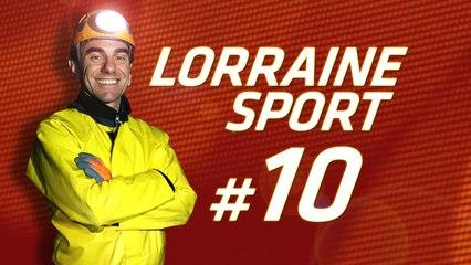 Lorraine Sport #10, Spéléologie, Horse ball, Savate Boxe et Team Lorraine !