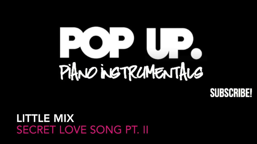 Little Mix - Secret Love Song Pt  II Karaoke Acoustic Piano Instrumental