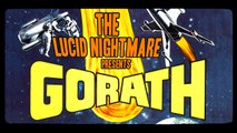 The Lucid Nightmare - Gorath Review