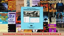 Read  Residential Design Using Autodesk Revit Building 9 Ebook Free