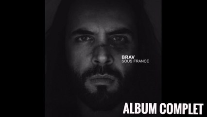 Brav - Sous France (Album Complet)