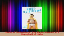 House of Testosterone One Moms Survival in a Household of Males PDF