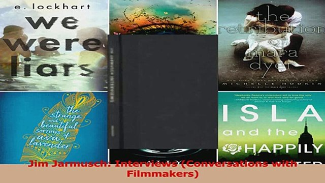 PDF Download  Jim Jarmusch Interviews Conversations with Filmmakers Read Full Ebook